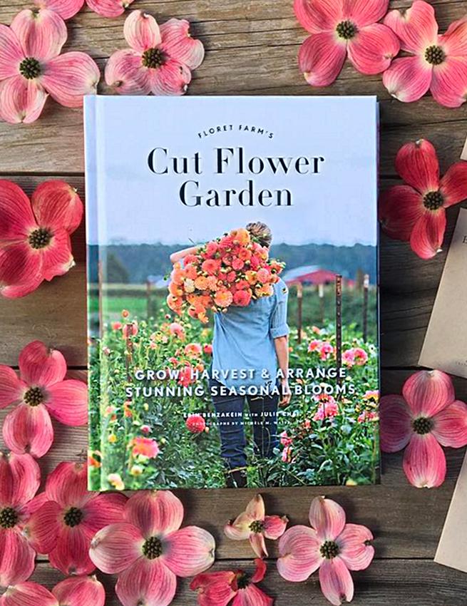 Book Floret Farms Cut Flower Garden Grow Harvest And Arrange Stunning Seasonal Blooms By Erin Benzakian